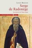 Louis Béroud - Serge de Radonège - Au miroir de l'âme russe.