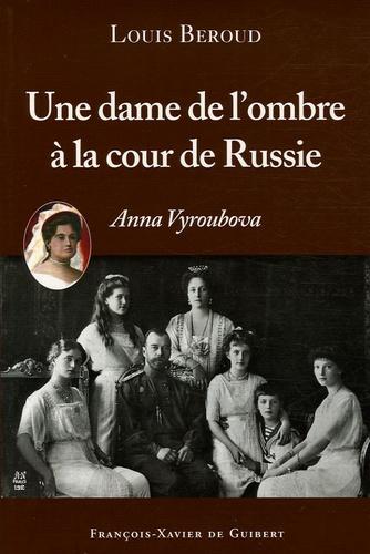 Louis Béroud - Une dame de l'ombre à la cour de Russie.