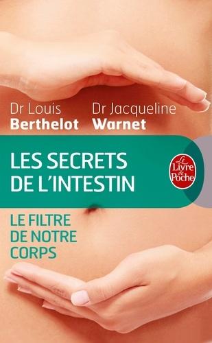 Louis Berthelot et Jacqueline Warnet - Les secrets de l'intestin.