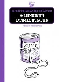 Louis-Bertrand Devaud - Aliments domestiques.