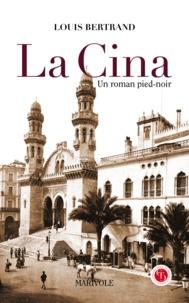 Louis Bertrand - La Cina - Un roman pied-noir.