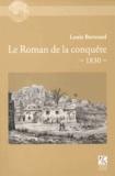 Louis Bertrand - Le Roman de la conquête (1830).