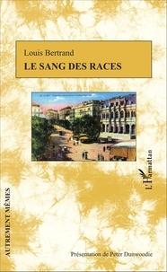 Louis Bertrand - Le sang des races.