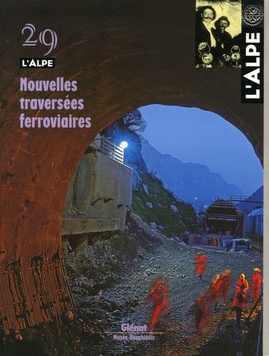 Louis Besson et Jacques Barrot - L'Alpe N° 29 : Nouvelles traversées ferroviaires.