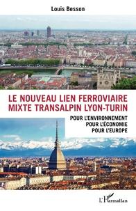 Feriasdhiver.fr Le nouveau lien ferroviaire mixte transalpin Lyon-Turin - Pour l'environnement, pour l'économie, pour l'Europe Image