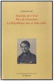 Louis Blanc - Doctrine de l'Etat ; Plus de Girondins ; La république une et indivisible.
