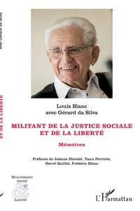 Louis Blanc et Gérard Da Silva - Militant de la justice sociale et de la liberté - Mémoires.