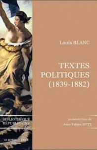 Louis Blanc - Textes politiques (1839-1882).