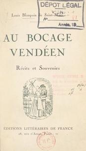 Louis Blanpain de Saint-Mars et Jean de La Varende - Au bocage vendéen - Récits et souvenirs.