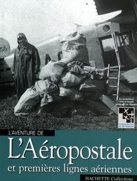 Louis Blériot - l'Aéropostale et premières lignes aériennes.