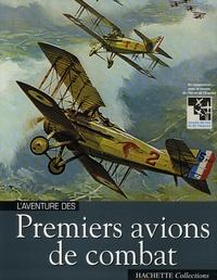 Louis Blériot et Yves Buffetaut - L'aventure des Premiers avions de combat.