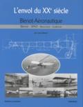 Louis Blériot - L'envol du XXe siècle - Blériot Aéronautique - Blériot, SPAD, Blanchard, Guillemin.