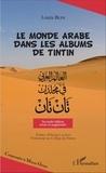Louis Blin - Le monde arabe dans les albums de Tintin.