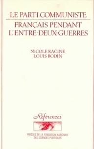 Louis Bodin - Le parti communiste français pendant l'entre-deux-guerres.