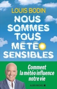 Louis Bodin - Nous sommes tous météo sensibles.