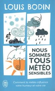 Louis Bodin - Nous sommes tous météo-sensibles.