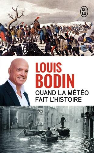 Louis Bodin - Quand la météo fait l'Histoire.
