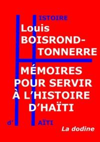 Louis Boisrond-Tonnerre - Mémoires pour servir à l'histoire d'Haïti.