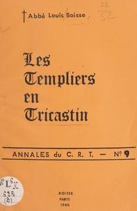 Louis Boisse et Claude Boisse - Les templiers en Tricastin.