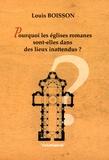 Louis Boisson - Pourquoi les églises romanes sont-elles dans des lieux inattendus ?.