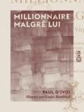 Louis Bombled et Paul d' Ivoi - Millionnaire malgré lui - Le prince Virgule.