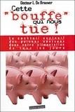 """Louis Bon de Brouwer - Cette """"bouffe"""" qui nous tue - Le cocktail explosif des poisons contenus dans notre alimentation de tous les jours."""