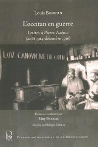 Louis Bonfils - L'occitan en guerre - Lettres à Pierre Azéma (août 1914 - décembre 1916).