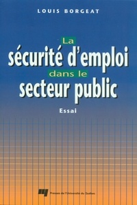Louis Borgeat - La sécurité d'emploi dans le secteur public - Essai.