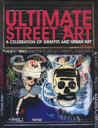 Louis Bou - Ultimate street art - A celebration of graffiti and urban art, édition bilingue anglais-espagnol.