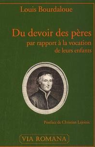 Louis Bourdaloue - Du devoir des pères par rapport à la vocation de leurs enfants - Sermon pour le premier dimanche après l'Epiphanie.