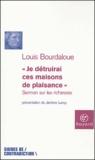 Louis Bourdaloue - Je détruirai ces maisons de plaisance - Sermon sur les richesses.