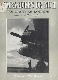 Louis Bourgain et  de Gennes - Bombardiers de nuit - Les groupes lourds sur l'Allemagne.