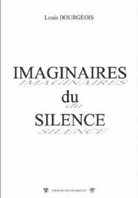 Louis Bourgeois - Imaginaires du silence.