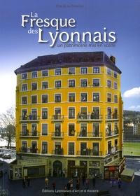 Louis Bourgeois et Jean Butin - La Fresque des Lyonnais - Un patrimoine mis en scène.