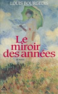 Louis Bourgeois - Le miroir des années.