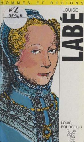 Louise Labé (1523?-1566) et les poètes lyonnais de son temps