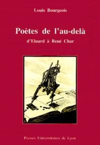 Louis Bourgeois - Poètes de l'au-delà - D'Eluard à René Char.