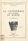 Louis Bousquet - Études d'histoire et d'archéologie rouergates (2) - La cathédrale pré-gothique de Rodez.