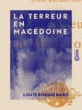 Louis Boussenard - La Terreur en Macédoine - Récit vrai.