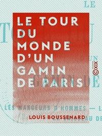 Louis Boussenard - Le Tour du monde d'un gamin de Paris - Les mangeurs d'hommes - Les bandits de la mer - Le vaisseau de proie.