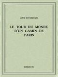 Louis Boussenard - Le tour du monde d'un gamin de Paris.