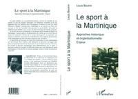 Louis Boutrin - Le sport a la martinique - approches historiques et organisationnelles - enjeux.