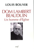 Louis Bouyer - Dom Lambert Beauduin - Un homme d'Eglise.