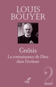 Louis Bouyer - Gnôsis - La connaissance de Dieu dans l'Ecriture.