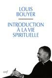 Louis Bouyer - Introduction à la vie spirituelle - Précis de théologie ascétique et mystique.