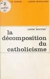 Louis Bouyer - La décomposition du catholicisme.