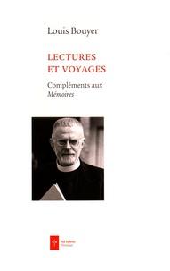 Louis Bouyer - Lectures et voyages - Compléments aux Mémoires.