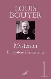 Louis Bouyer - Mysterion - Du mystère à la mystique.
