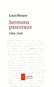 Louis Bouyer - Sermons pastoraux - 1936 - 1939.