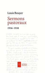 Louis Bouyer - Sermons pastoraux - 1936 - 1939.